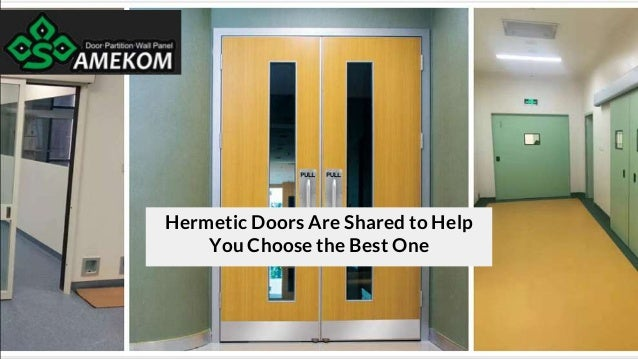 Hermetic Doors Are Shared to Help You Choose the Best One