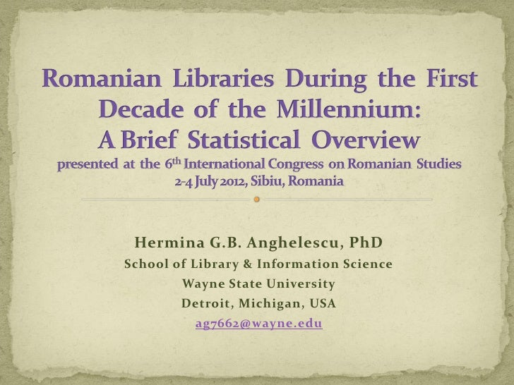 Hermina G.B. Anghelescu, PhDSchool of Library & Information Science        Wayne State University        Detroit, Michigan...