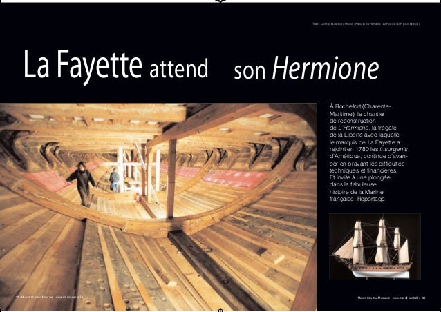 TEXTE : LAURENT BLANCHON / PHOTOS : ASSOCIATION HERMIONE - LA FAYETTE / D.R (SAUF MENTION).  La Fayette attend son Hermion...