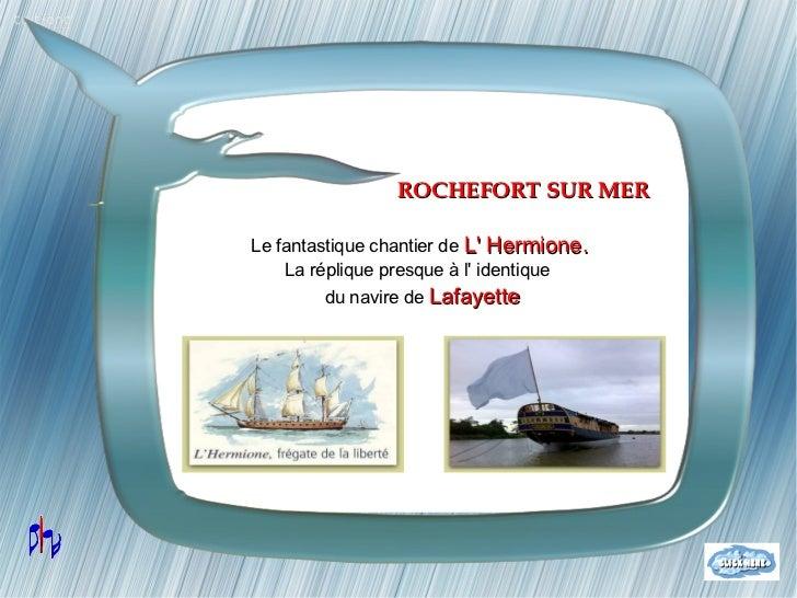 ROCHEFORT SUR MERLe fantastique chantier de L Hermione.    La réplique presque à l identique        du navire de Lafayette