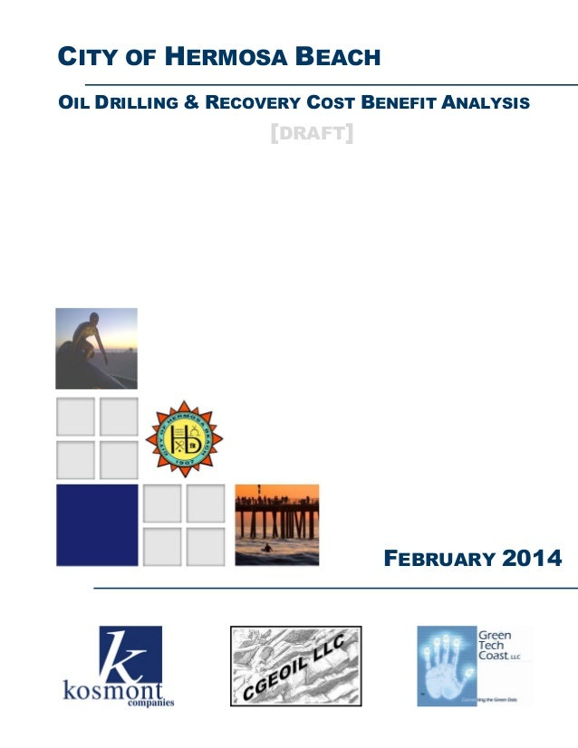 CITY OF HERMOSA BEACH OIL DRILLING & RECOVERY COST BENEFIT ANALYSIS  [DRAFT]  FEBRUARY 2014