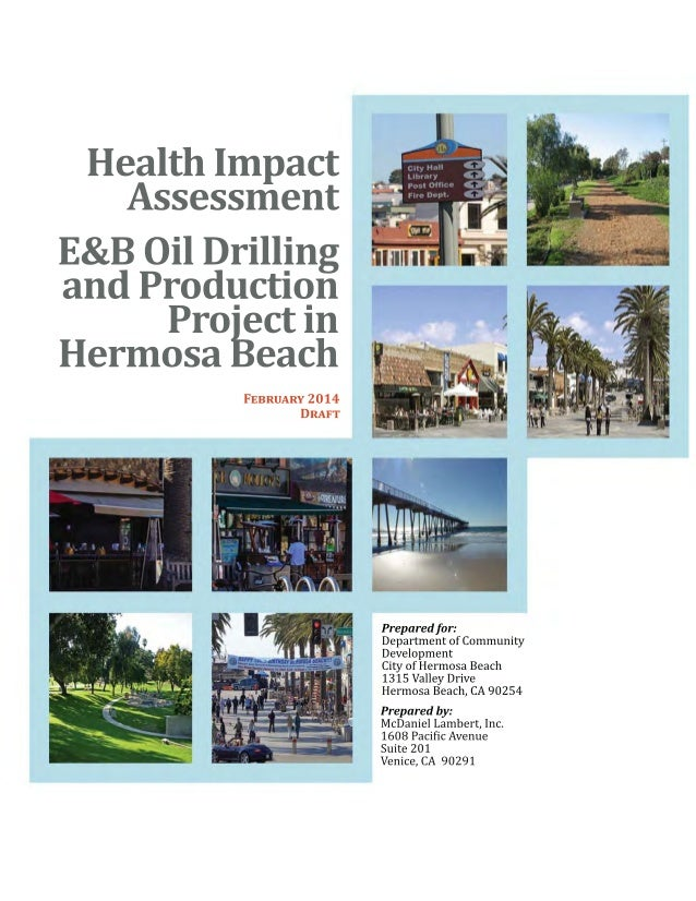 HEALTH	IMPACT	ASSESSMENT	 E&B	OIL	DRILLING	AND	PRODUCTION	PROJECT   DRAFT	 February	2014	 	 	 	 	 	 	 Prepared	for:	 Depar...