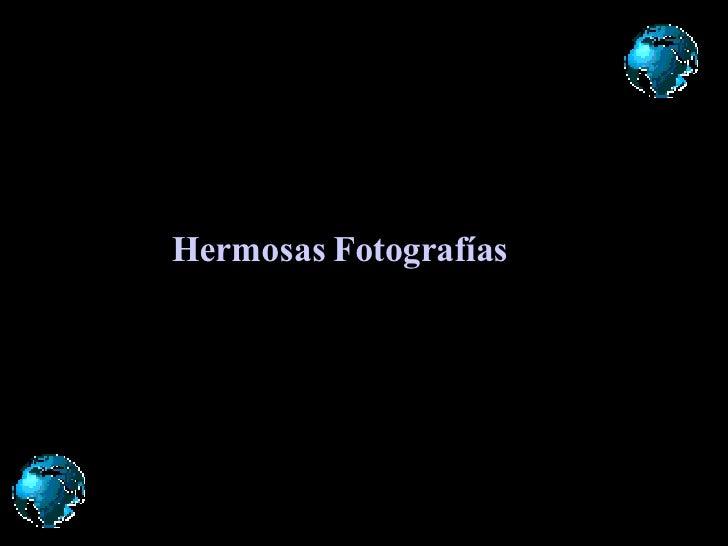 Hermosas Fotografías
