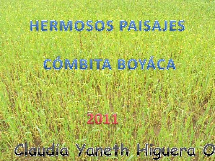 HERMOSOS PAISAJES<br /> CÓMBITA BOYÁCA<br />2011<br />Claudia Yaneth Higuera Ortiz<br />