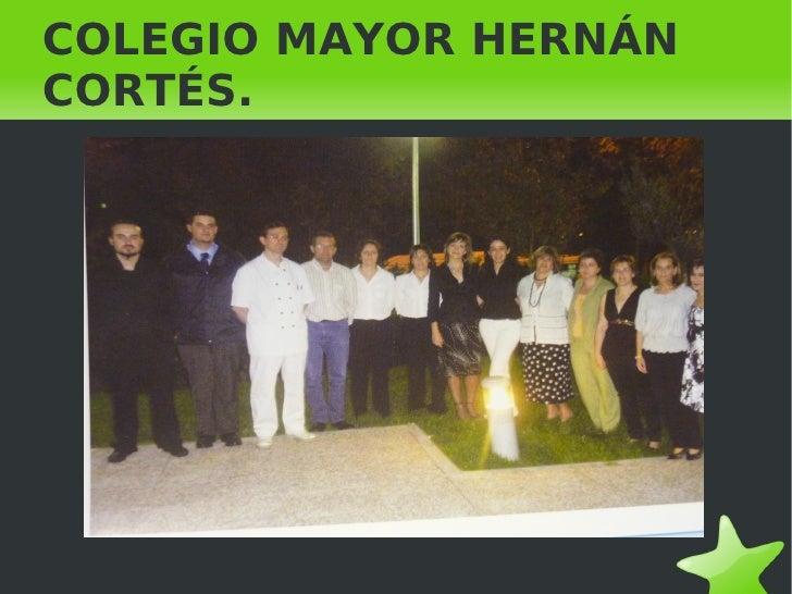 COLEGIO MAYOR HERNÁN CORTÉS.