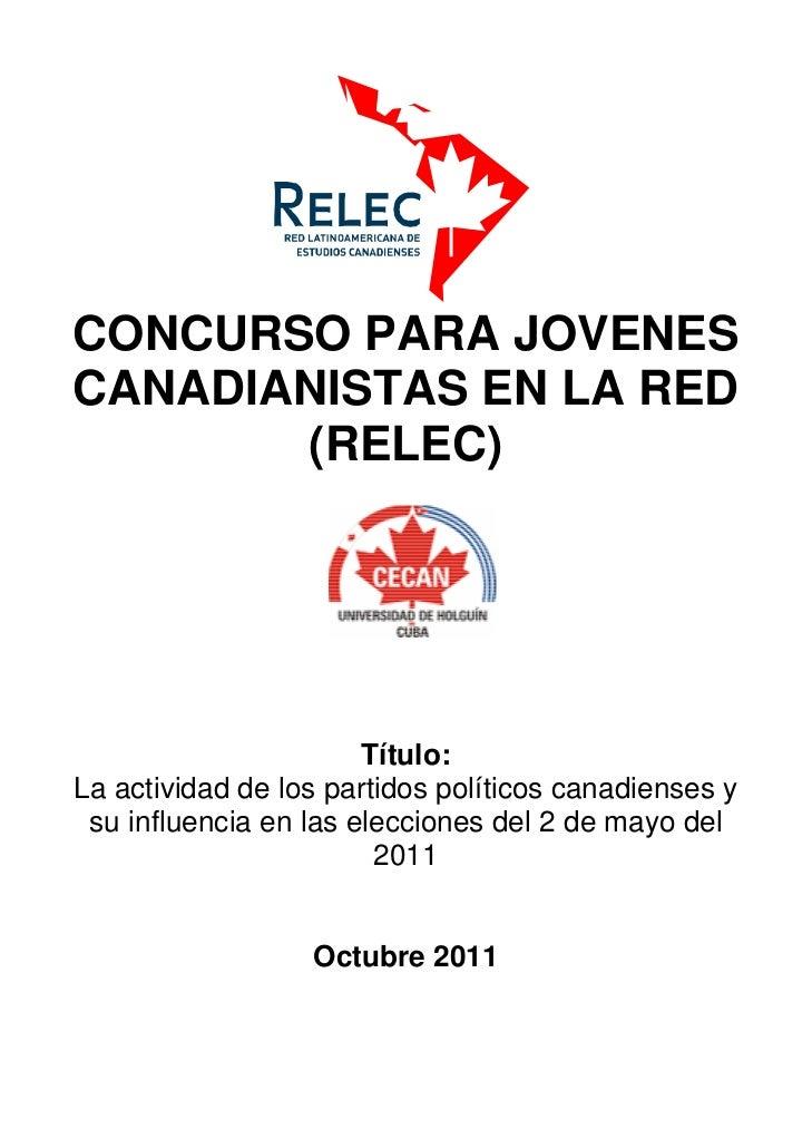 CONCURSO PARA JOVENESCANADIANISTAS EN LA RED       (RELEC)                       Título:La actividad de los partidos polít...