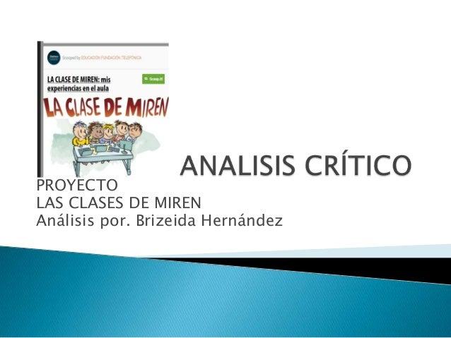 PROYECTO LAS CLASES DE MIREN Análisis por. Brizeida Hernández