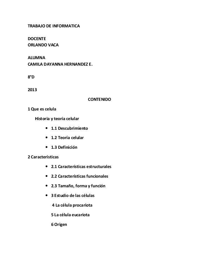 TRABAJO DE INFORMATICADOCENTEORLANDO VACAALUMNACAMILA DAYANNA HERNANDEZ E.8°D2013                                   CONTEN...