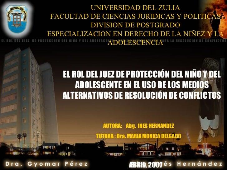 UNIVERSIDAD DEL ZULIA FACULTAD DE CIENCIAS JURIDICAS Y POLITICAS DIVISION DE POSTGRADO ESPECIALIZACION EN DERECHO DE LA NI...
