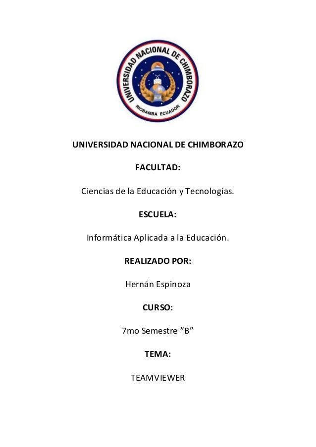 UNIVERSIDAD NACIONAL DE CHIMBORAZO FACULTAD: Ciencias de la Educación y Tecnologías. ESCUELA: Informática Aplicada a la Ed...