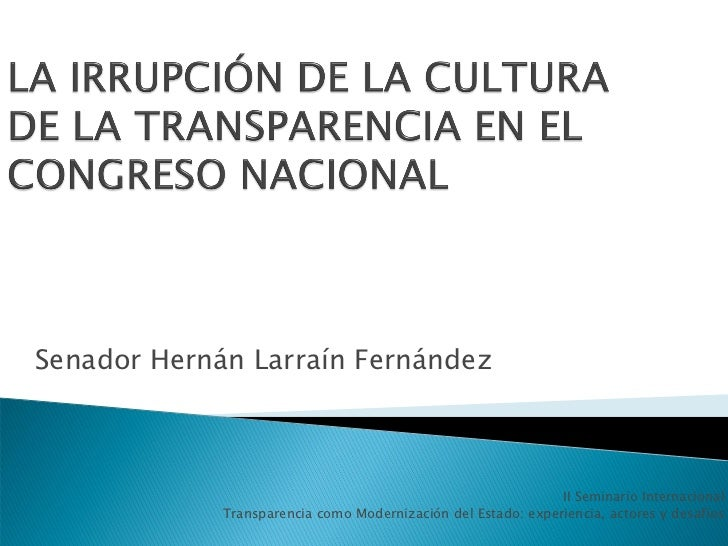 Senador Hernán Larraín Fernández                                                               II Seminario Internacional ...