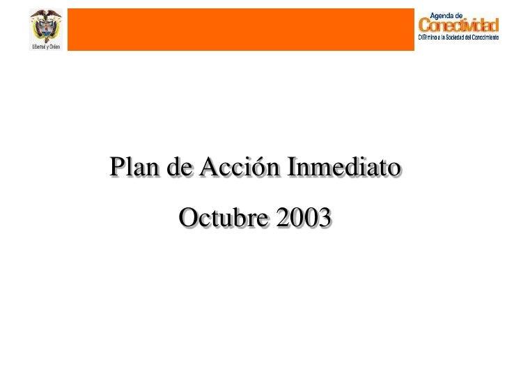 Plan de Acción Inmediato      Octubre 2003