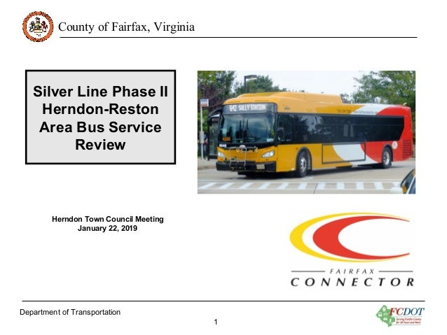 County of Fairfax, Virginia Silver Line Phase II Herndon-Reston Area Bus Service Review Herndon Town Council Meeting Janua...