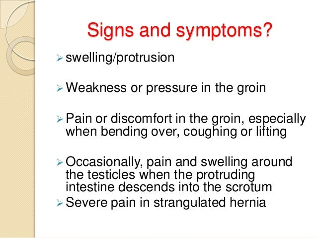 what can be done to diagnose hernia?  Anamnesis  (weight lifting, chronic cough or constipation, previous abdominal surge...