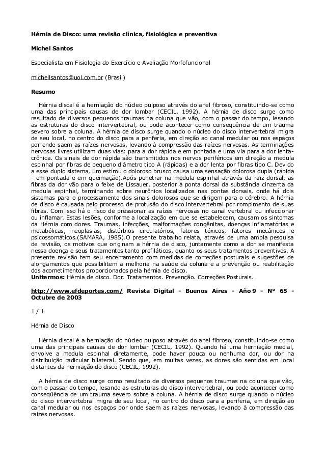 Hérnia de Disco: uma revisão clínica, fisiológica e preventiva Michel Santos Especialista em Fisiologia do Exercício e Ava...