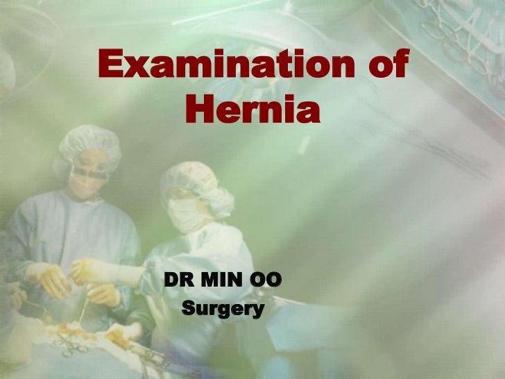 Examination of   Hernia  DR MIN OO   Surgery