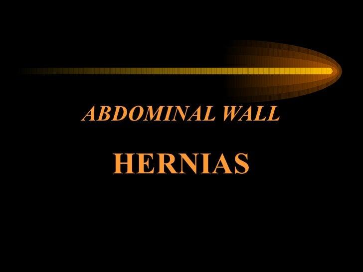 ABDOMINAL WALL   HERNIAS