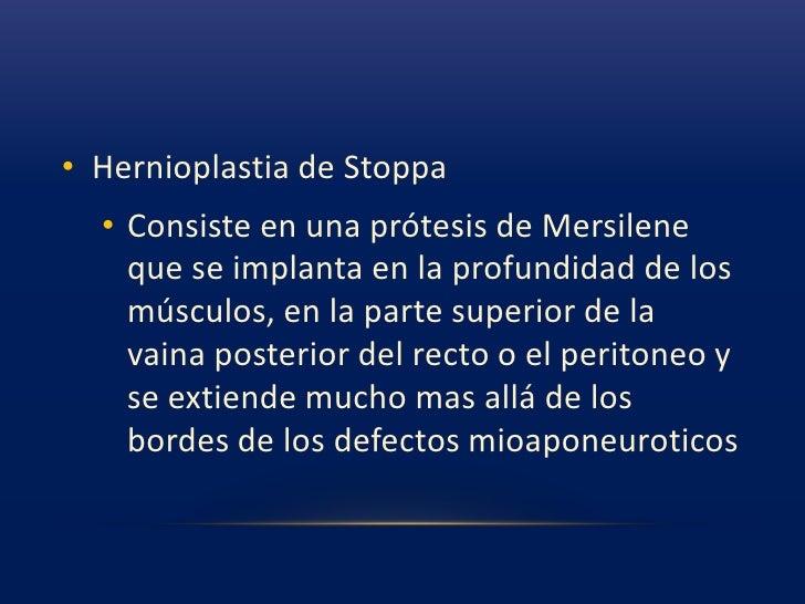 Reparación laparoscópica<br />Se implanta una prótesis de malla sintética vía transperitoneal o extraperitoneal<br />Los s...
