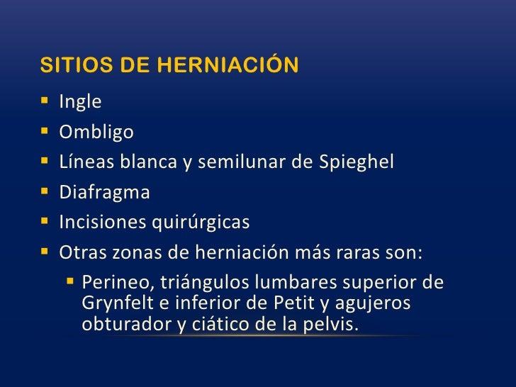 HERNIAS: DEFINICIONES<br /><ul><li> El cuello del saco herniario corresponde al orificio .</li></li></ul><li>HERNIAS: DEFI...