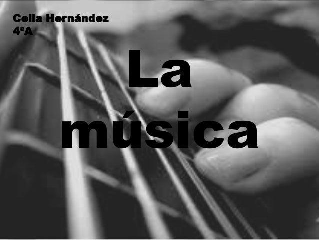 La música Celia Hernández 4ºA