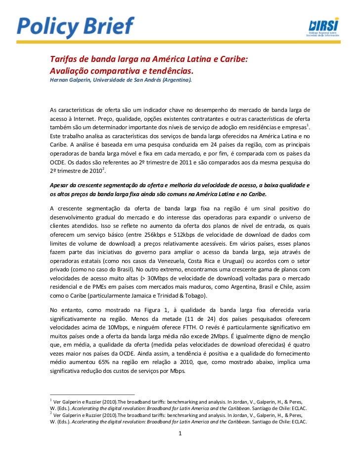 Tarifas de banda larga na América Latina e Caribe:Avaliação comparativa e tendências.Hernan Galperin, Universidade de San ...
