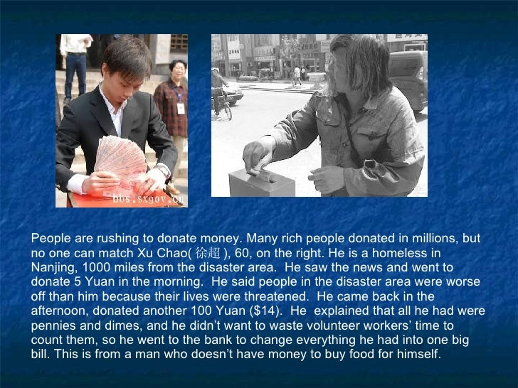 People are rushing to donate money. Many rich people donated in millions, but no one can match Xu Chao( 徐超 ), 60, on the r...