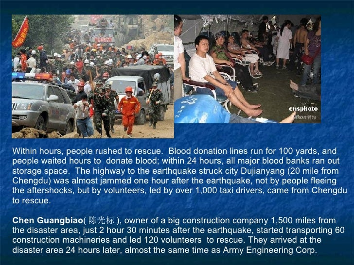 Within hours, people rushed to rescue.  Blood donation lines run for 100 yards, and people waited hours to  donate blood; ...