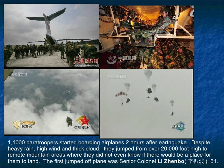 1,1000 paratroopers started boarding airplanes 2 hours after earthquake.  Despite heavy rain, high wind and thick cloud,  ...