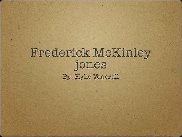 Frederick McKinley jones By: Kylie Yenerall