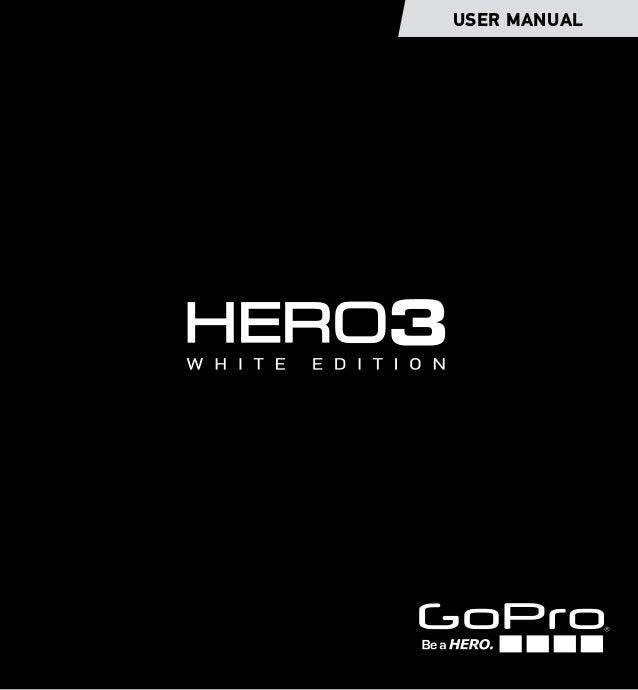 gopro hero 3 white edition rh slideshare net gopro hero3 white edition user manual pdf GoPro Hero Manual Owner