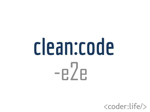 <coder:life/> clean:code -e2e