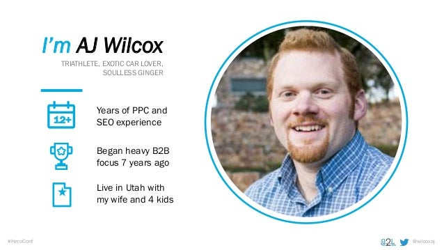 @wilcoxaj#HeroConf I'm AJ Wilcox TRIATHLETE, EXOTIC CAR LOVER, SOULLESS GINGER Years of PPC and SEO experience Began heavy...