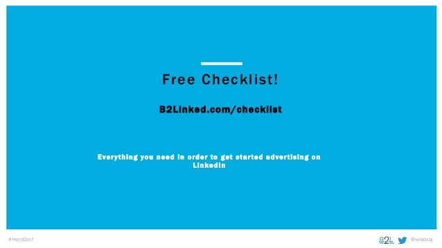 @wilcoxaj B2Linked.com/checklist Ever ything you need in order to get star ted adver tising on LinkedIn Free Checklist! #H...
