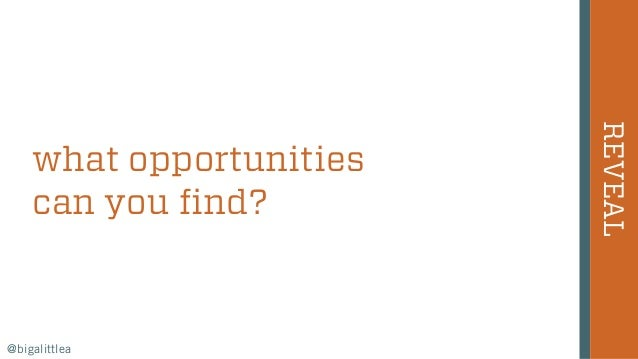 what opportunities can you find? REVEAL @bigalittlea