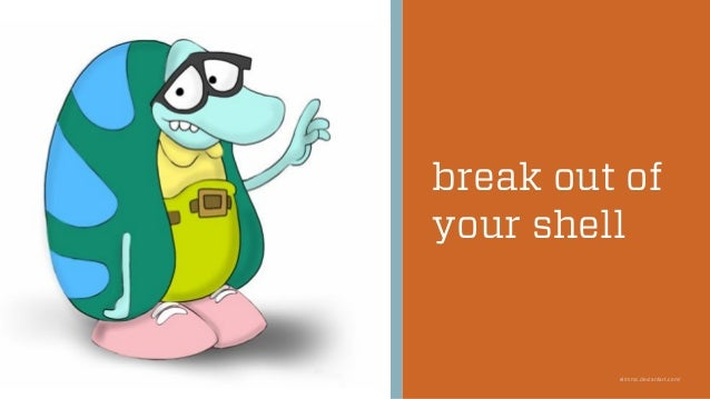 break out of your shell elimmc.deviantart.com/