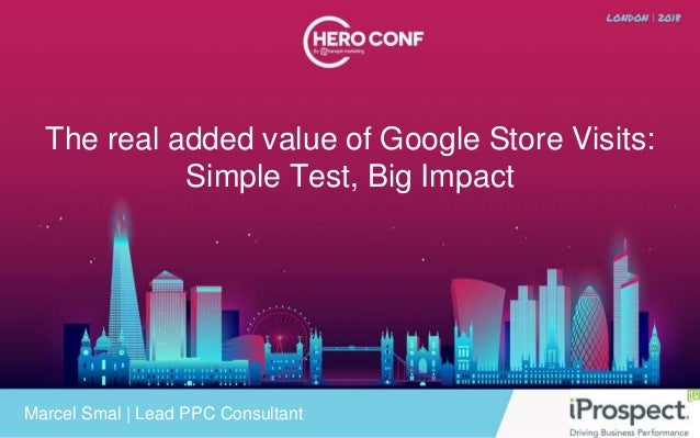 The real added value of Google Store Visits: Simple Test, Big Impact Marcel Smal | Lead PPC Consultant