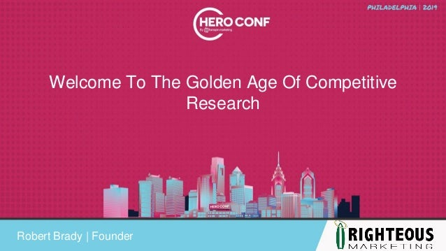 Welcome To The Golden Age Of Competitive Research Robert Brady | Founder