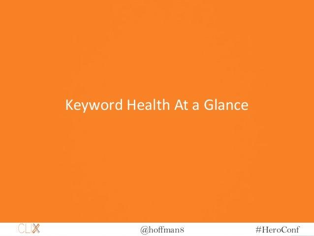 @hoffman8 #HeroConf Keyword Health At a Glance