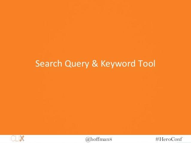@hoffman8 #HeroConf Search Query & Keyword Tool