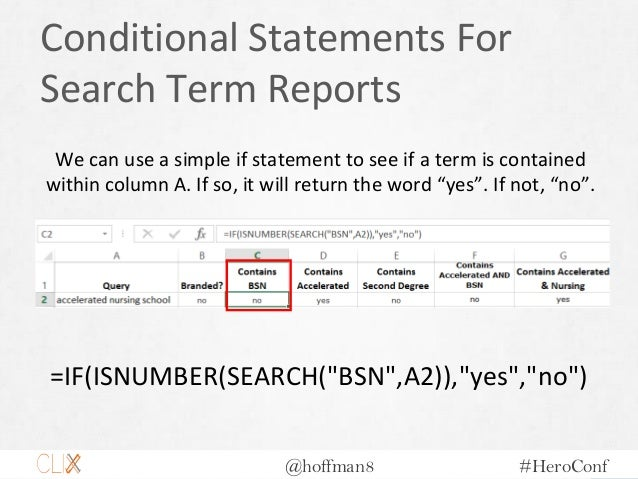 @hoffman8 #HeroConf Conditional Statements For Search Term Reports We can use a simple if statement to see if a term is co...