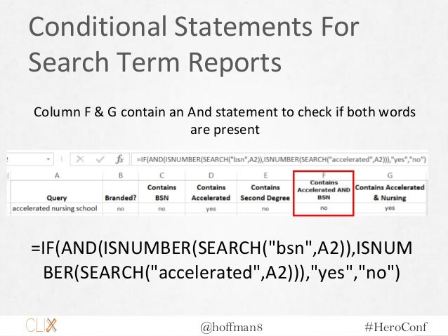 @hoffman8 #HeroConf Conditional Statements For Search Term Reports Column F & G contain an And statement to check if both ...