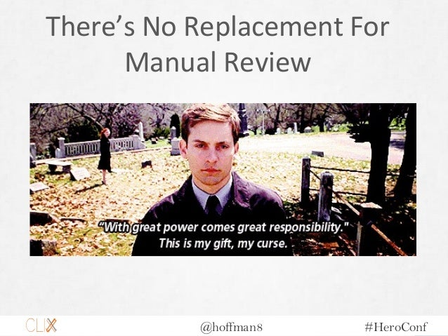 @hoffman8 #HeroConf There's No Replacement For Manual Review