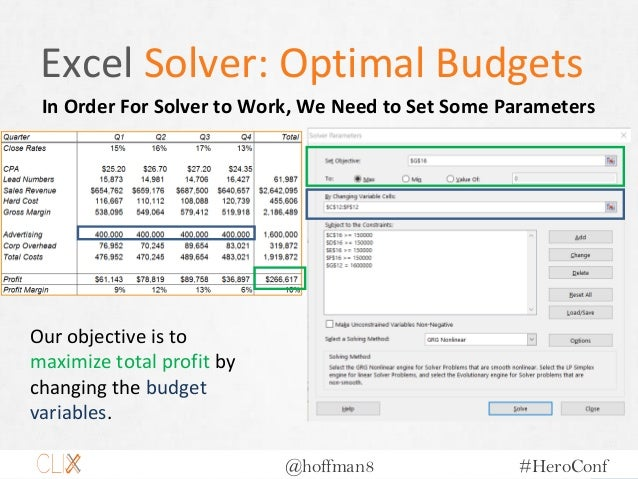 @hoffman8 #HeroConf Excel Solver: Optimal Budgets In Order For Solver to Work, We Need to Set Some Parameters Our objectiv...