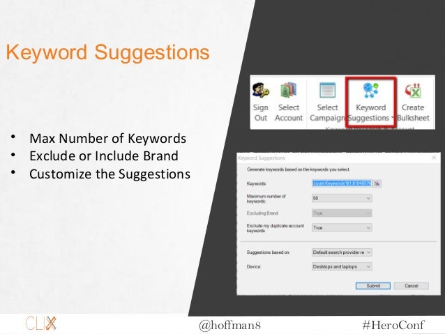 @hoffman8 #HeroConf Keyword Suggestions • Max Number of Keywords • Exclude or Include Brand • Customize the Suggestions