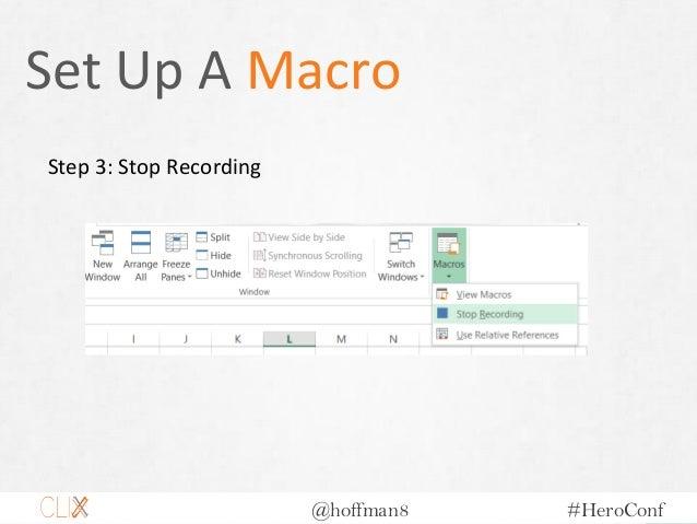 @hoffman8 #HeroConf Set Up A Macro Step 3: Stop Recording