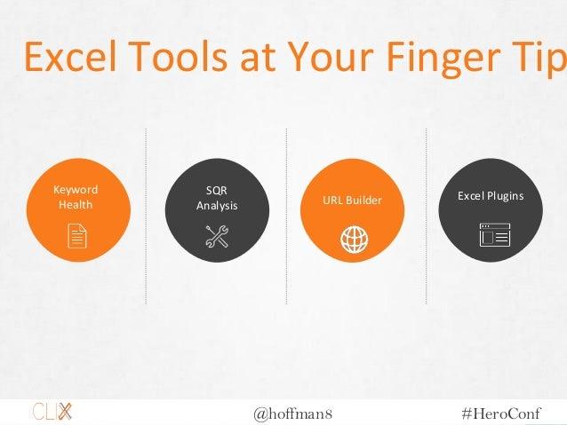 @hoffman8 #HeroConf Excel Tools at Your Finger Tip Keyword Health SQR Analysis URL Builder Excel Plugins