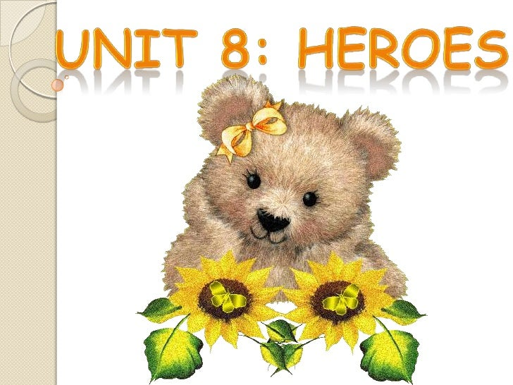 Unit 8: heroes<br />