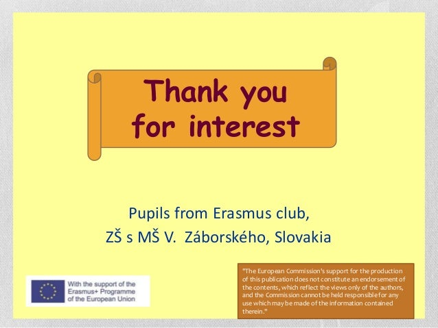 """Pupils from Erasmus club, ZŠ s MŠ V. Záborského, Slovakia Thank you for interest """"The European Commission's support for th..."""