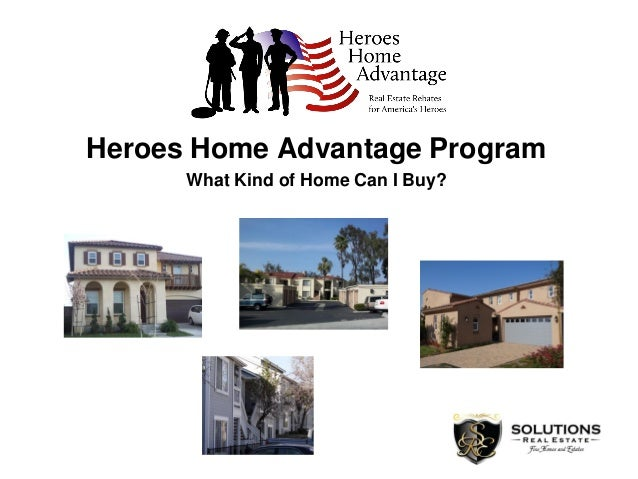Heroes Home Advantage Program What Kind of Home Can I Buy?