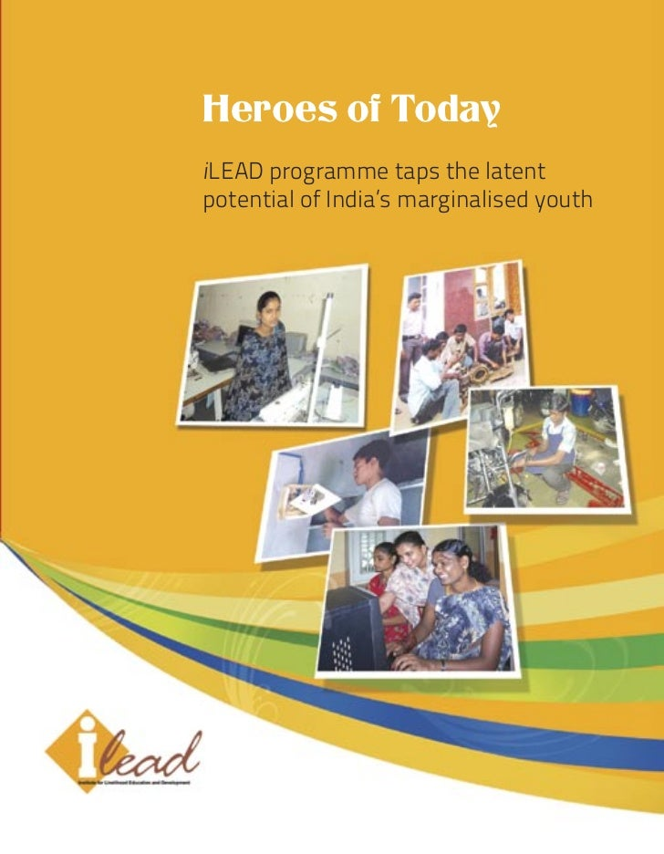 Heroes of TodayiLEAD programme taps the latentpotential of India's marginalised youth                                     ...